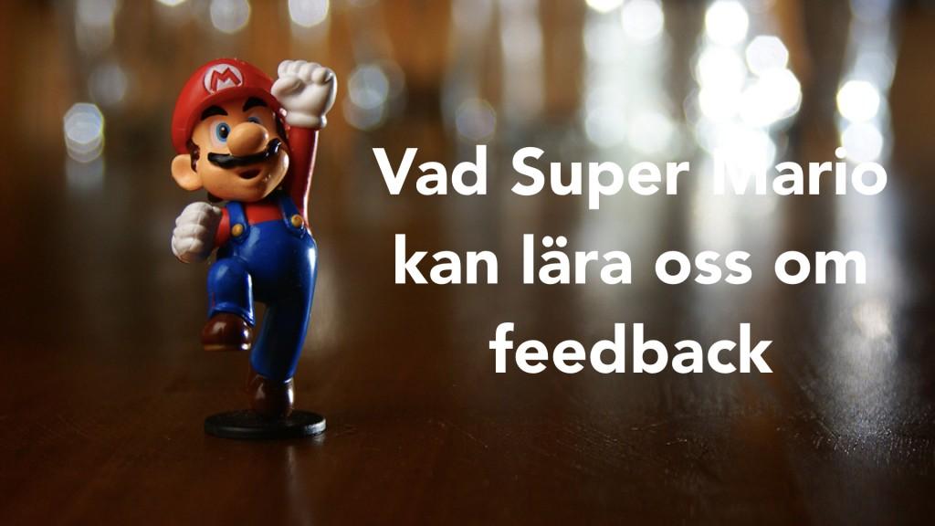 Vad Super Mario kan lära oss om feedback